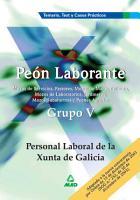 Peon Laborante  Personal Laboral de la Xunta de Galicia  Grupo V  Temario  Test Y Casos Practicos Ebook PDF