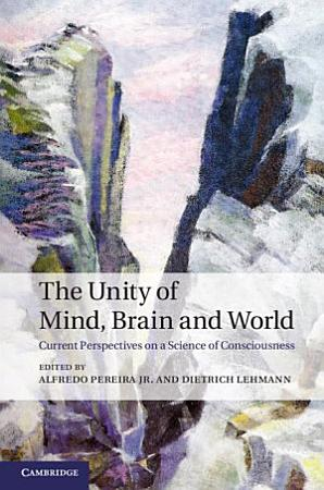 The Unity of Mind  Brain and World PDF