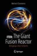 ITER  The Giant Fusion Reactor