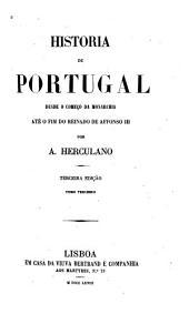 Historia de Portugal desde o começo da monarchia até o fim do reinado de Affonso III.