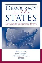 Democracy in the States: Experiments in Election Reform