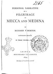 Personal Narrative of a Pilgrimage to Mecca and Medina in Three Volumes by Richard F  Burton PDF