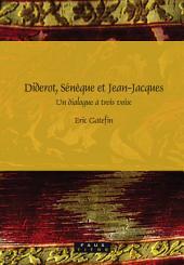 Diderot, Sénèque et Jean-Jacques: un dialogue à trois voix