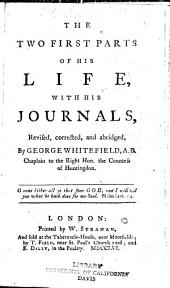 The Two First Parts of His Life: With His Journals, Revised, Corrected, and Abridged