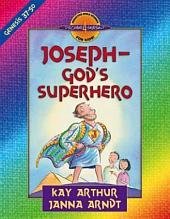 Joseph--God's Superhero: Genesis 37-50