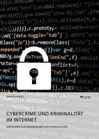 Cybercrime und Kriminalit  t im Internet  Methoden zur Minimierung des Dunkelfeldes PDF