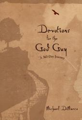 Devotions for the God Guy: A 365-Day Journey