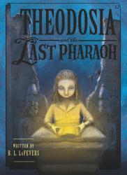 Theodosia and the Last Pharaoh PDF