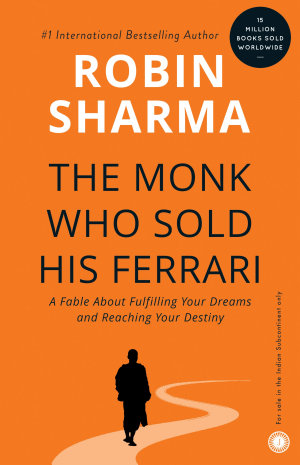 The Monk Who Sold His Ferrari  A Fable About Fulfilling Your Dreams   Reaching Your Destiny
