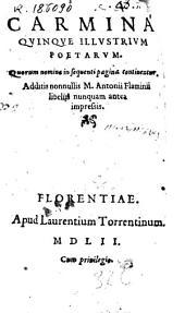 Carmina quinque illustrium poetarum: quorum nomina in seguenti pagina continentur. Additis nonnullis M. Antonii Flaminii libellis nunquam antea impressis, Volumes 1-2