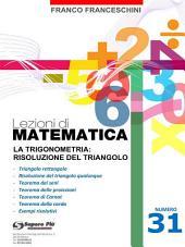 Lezioni di matematica 31 - La Trigonometria: risoluzione del triangolo