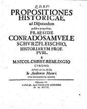 C.S. SchurzfleischI Disputationes historicae civiles, collectae, et vno volumine coniunctae, antea publice habitae, nunc denuo editae, cum additamento, ac duplici indice: Propositiones historicae, ad disputandum publice propositae, praeside Conrado Samuele Schurzfleischio, ... a m. Nicol. Christ. Remlingio Curono. Anno 1693. In Auditorio Maiori. ... Disputatio 6, Volume 6