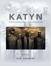 KATYN: State-Sponsored Extermination