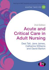 Acute and Critical Care in Adult Nursing: Edition 2