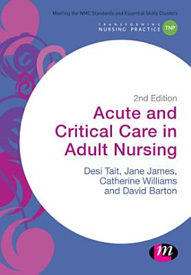 Acute and Critical Care in Adult Nursing PDF