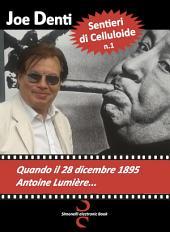 Sentieri di Celluloide n.1 : Quando il 28 dicembre 1895 Antoine Lumière...