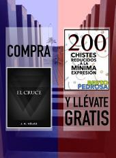 Compra EL CRUCE y llévate gratis 200 CHISTES REDUCIDOS A LA MÍNIMA EXPRESIÓN