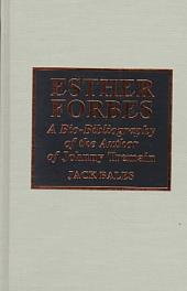 Esther Forbes: A Bio-bibliography of the Author of Johnny Tremain