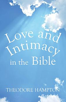 Love and Intimacy in the Bible PDF