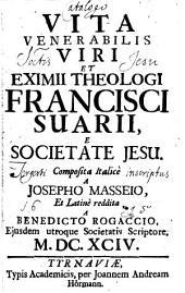 Vita ... theologi Francisci Suarii, e societate Jesu. (Ex italico latine reddita a Benedicto Rogaccio)
