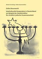 Interkulturelle Kooperation in Deutschland am Beispiel der Gesellschaften f  r christlich j  dische Zusammenarbeit PDF