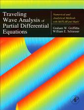 Traveling Wave Analysis of Partial Differential Equations: Numerical and Analytical Methods with Matlab and Maple