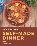 285 Self made Dinner Recipes