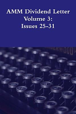 AMM Dividend Letter Volume 3  Issues 25 31 PDF