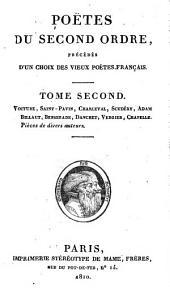Poëtes du second ordre: Voiture, Saint-Pavin, Charleval, Scudéry, Adam Billaut, Benserade, Danchet, Vergier, Chapelle. Pièces de divers auteurs