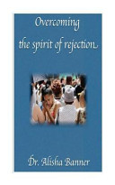 Overcoming the Spirit of Rejection Book