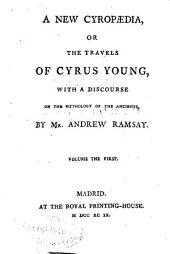 Nueva ciropedia, ó, Los viages de Ciro joven: con un discurso sobre la mitologia de los antiguos. Tomo segundo. volume the second