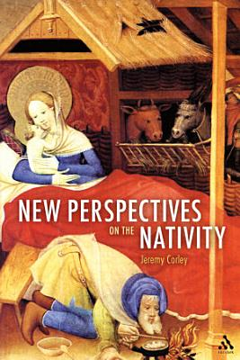 New Perspectives on the Nativity PDF
