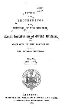 Notices of the Proceedings at the Meetings of the Members of the Royal Institution  with Abstracts of the Discourses PDF