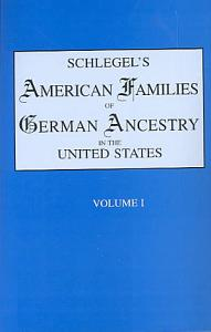 Schlegel s American Families of German Ancestry in the United States PDF
