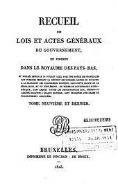 Recueil des lois et actes géneraux du gouvernement, en vigueur dans le Royaume des Pays-Bas: Volume9
