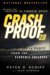 Crash Proof 2.0: How to Profit From the Economic Collapse, Edition 2