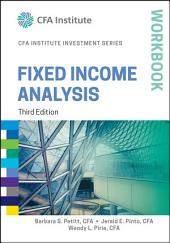 Fixed Income Analysis Workbook: Edition 3