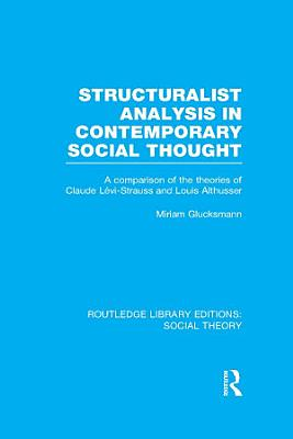 Structuralist Analysis in Contemporary Social Thought  RLE Social Theory  PDF