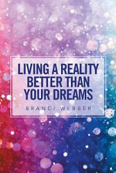 Living a Reality Better Than Your Dreams PDF