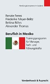 Beruflich in Mexiko: Trainingsprogramm für Manager, Fach- und Führungskräfte