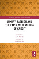 Luxury, Fashion and the Early Modern Idea of Credit