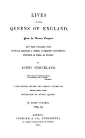 Lives of the Queens of England: From the Norman Conquest, Volume 2