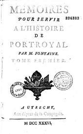 Mémoires pour servir à l'histoire de Port-Royal par M. Fontaine