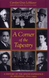 Corner Of The Tapestry A History Of The Jewish Experience In Ar 1820s 1990s C  Book PDF