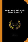 Morals On The Book Of Job Volume 2 Parts 3 4