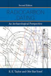 Radiocarbon Dating, Second Edition: An Archaeological Perspective, Edition 2