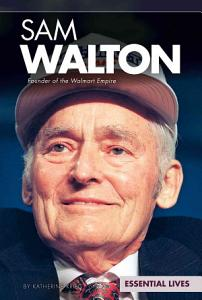 Sam Walton  Founder of the Walmart Empire PDF