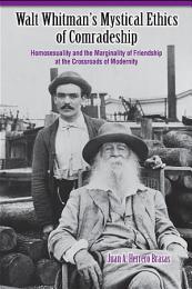 Walt Whitman's Mystical Ethics of Comradeship
