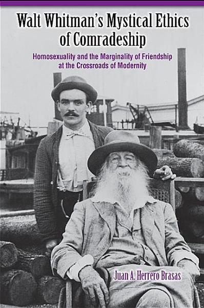 Walt Whitmans Mystical Ethics Of Comradeship