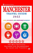 Manchester Travel Guide 2022